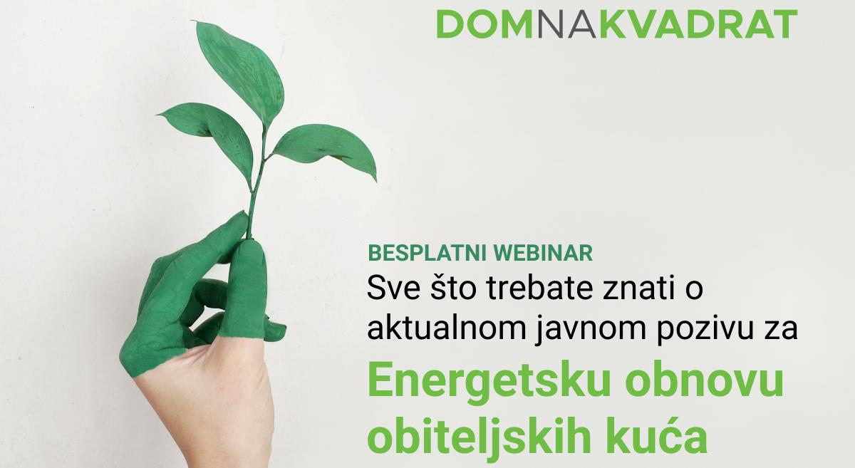Webinar – Javni poziv za Energetsku obnovu obiteljskih kuća